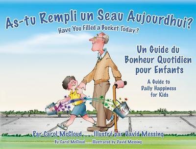 As-tu Rempli un Seau Aujourd'hui?: Un Guide Du Bonheur Quotidien Pour Enfants - McCloud, Carol, and Messing, David (Illustrator)