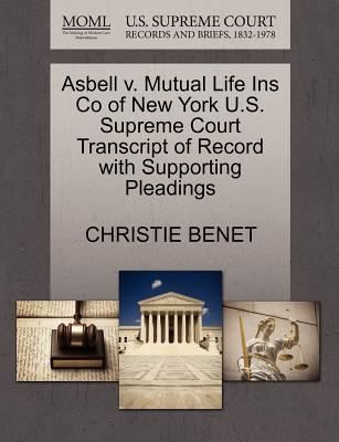Asbell V. Mutual Life Ins Co of New York U.S. Supreme Court Transcript of Record with Supporting Pleadings - Benet, Christie