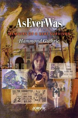 Aseverwas: Memoirs of a Beat Survivor - Guthrie, Hammond