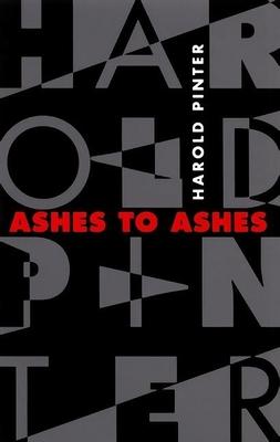 Ashes to Ashes: Como Usar La Imaginacion Para Producir Cambios Positivos - Pinter, Harold