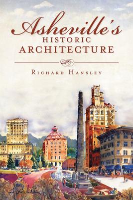 Asheville's Historic Architecture - Hansley, Richard