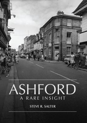 Ashford - A Rare Insight - Salter, Steve R.