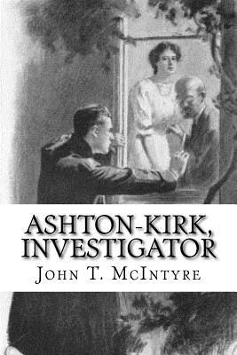 Ashton-Kirk, Investigator - McIntyre, John T