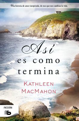 Asi Es Como Termina - Macmahon, Kathleen