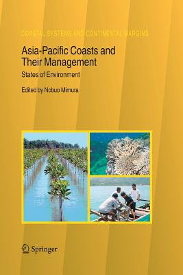 Asia-Pacific Coasts and Their Management: States of Environment - Mimura, Nobuo (Editor)