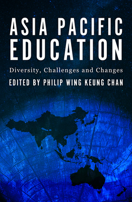 Asia-Pacific Education: Diversity, Challenges and Changes - Chan, Philip