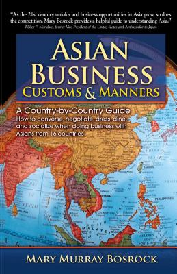 Asian Business Customs & Manners: A Country-By-Country Guide - Murray Bosrock, Mary, and McGinnis, Megan (Editor)