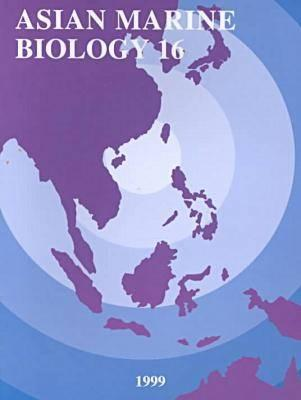 Asian Marine Biology 16 (1999) - Morton, Brian (Editor)