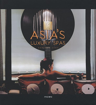 Asia's Luxury Spas - Bernard Chan