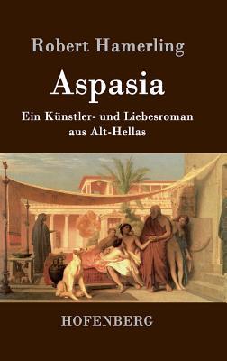 Aspasia - Robert Hamerling