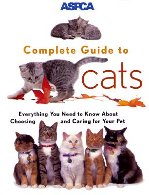 ASPCA Complete Guide to Cats - Richards, James