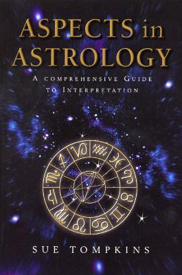 Aspects In Astrology - Tompkins, Sue