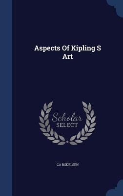 Aspects of Kipling S Art - Bodelsen, Ca