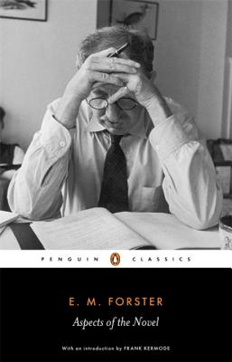 Aspects of the Novel - Forster, E. M., and Stallybrass, Oliver, and Kermode, Frank (Preface by)