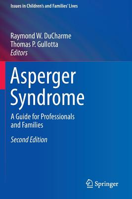 Asperger Syndrome: A Guide for Professionals and Families - DuCharme, Raymond W (Editor)