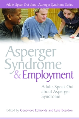 Asperger Syndrome and Employment - Edmonds, Genevieve, and Beardon, Luke