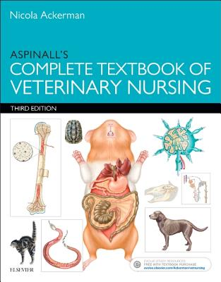 Aspinall's Complete Textbook of Veterinary Nursing - Ackerman, Nicola, and Aspinall, Victoria