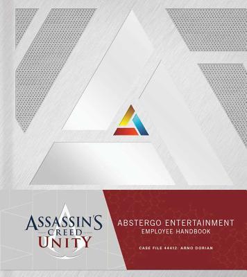 Assassin's Creed Unity: Abstergo Entertainment: Employee Handbook - Golden, Christie