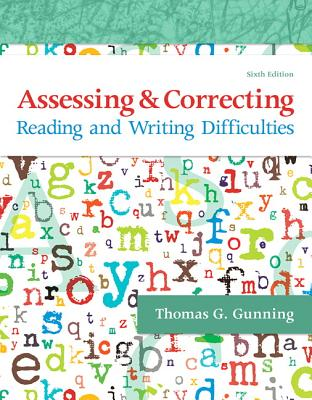 Assessing and Correcting Reading and Writing Difficulties, Enhanced Pearson Etext -- Access Card - Gunning, Thomas G