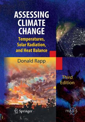 Assessing Climate Change: Temperatures, Solar Radiation and Heat Balance - Rapp, Donald, Dr.