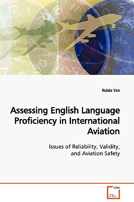 Assessing English Language Proficiency in International Aviation Issues of Reliability, Validity, and Aviation Safety - Yan, Ruixia