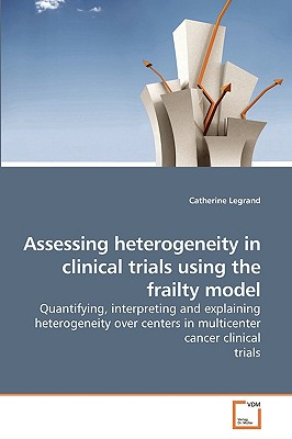Assessing Heterogeneity in Clinical Trials Using the Frailty Model - Legrand, Catherine