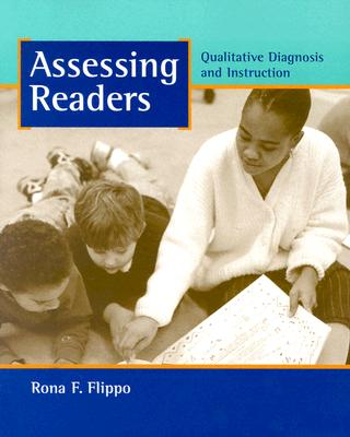 Assessing Readers: Qualitative Diagnosis and Instruction - Flippo, Rona F