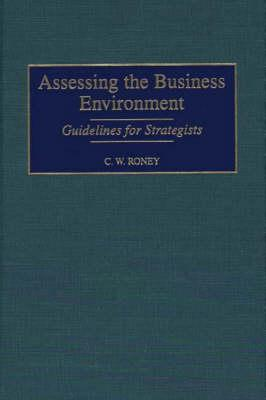 Assessing the Business Environment: Guidelines for Strategists - Roney, C W