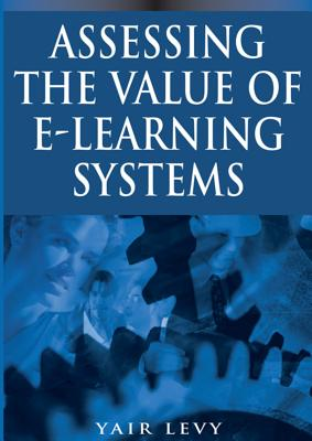 Assessing the Value of E-Learning Systems - Levy, Yair