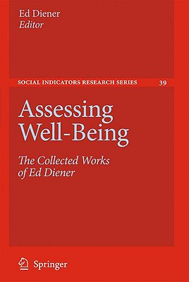 Assessing Well-Being: The Collected Works of Ed Diener - Diener, Ed (Editor)