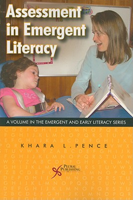 Assessment in Emergent and Early Literacy - Pence, Khara L (Editor)