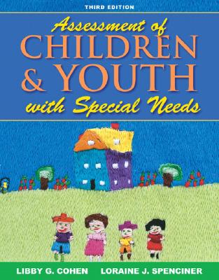 Assessment of Children and Youth with Special Needs - Cohen, Libby G, and Spenciner, Loraine J
