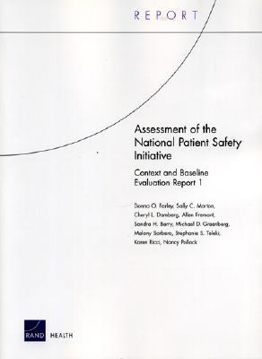 Assessment of the National Patient Safety Initiative: Context and Baseline Evaluation Report I - Farley, Donna O