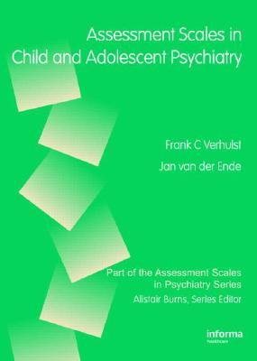Assessment Scales in Child and Adolescent Psychiatry - Verhulst, Frank C