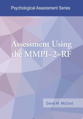 Assessment Using the Mmpi-2-RF - McCord, David M, PhD