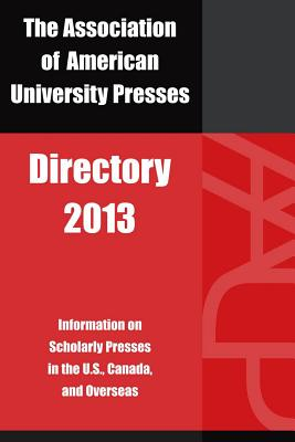 Association of American University Presses Directory 2013 - Association of American University Presses
