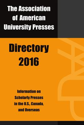 Association of American University Presses Directory 2016 - Association of American University Presses