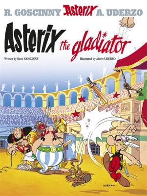 Asterix the Gladiator - Goscinny, Rene, and Uderzo, Albert
