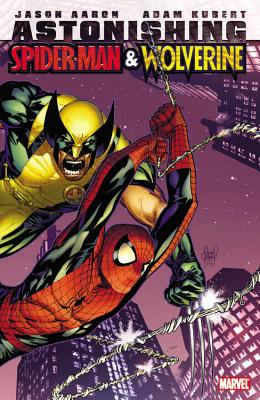 Astonishing Spider-Man & Wolverine - Aaron, Jason (Text by)