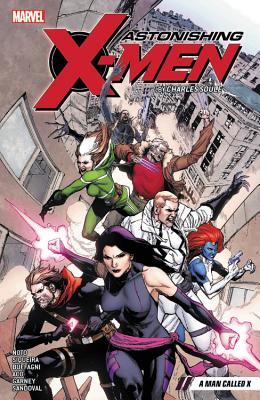 Astonishing X-Men by Charles Soule Vol. 2: A Man Called X - Soule, Charles (Text by)