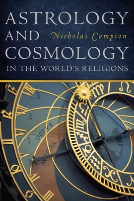 Astrology and Cosmology in the World's Religions - Campion, Nicholas