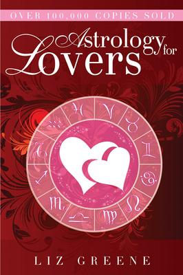 Astrology for Lovers - Greene, Liz, Ph.D.