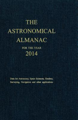 Astronomical Almanac 2014 - Nautical Almanac Office (U S ) (Compiled by)