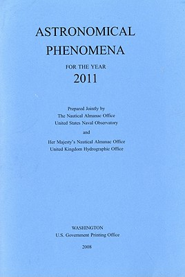Astronomical Phenomena for the Year 2011 - U S Nautical Almanac Office (Prepared for publication by)