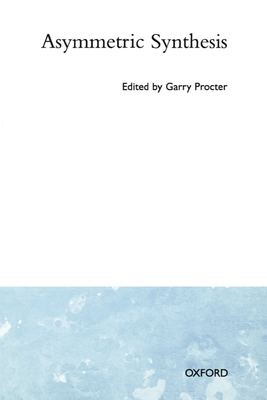 Asymmetric Synthesis - Procter, Garry