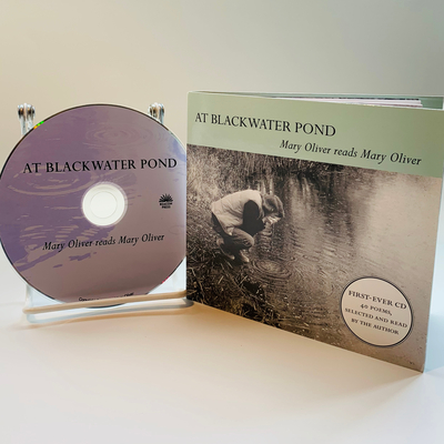 At Blackwater Pond: Mary Oliver Reads Mary Oliver - Oliver, Mary