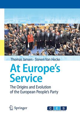 At Europe's Service: The Origins and Evolution of the European People's Party - Jansen, Thomas, and Van Hecke, Steven