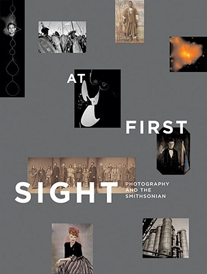 At First Sight: Photography and the Smithsonian - Foresta, Merry A, and Foley, Jeana K