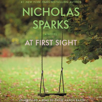 At First Sight - Sparks, Nicholas, and Baker, David Aaron (Read by)