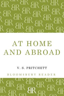 At Home and Abroad - Pritchett, V. S.